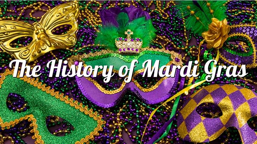 history behind mardi gras celebration